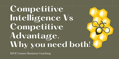 Competitive Intelligence Vs Competitive Advantage. Why you need both! tickets
