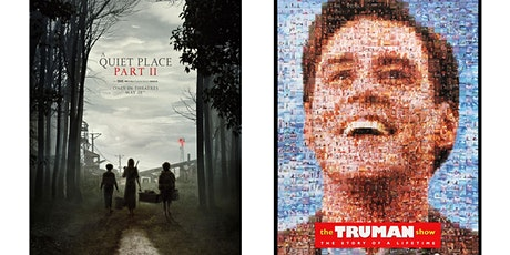 1.) A Quiet Place Part II   2.) The Truman Show tickets