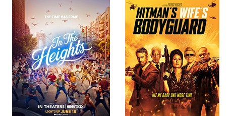 1.) In The Heights   2.) Hitman's Wife's Bodyguard tickets