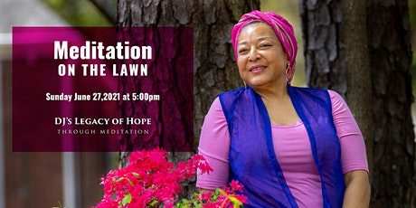 DJ's Legacy of Hope through Meditation: Meditation on the Lawn tickets
