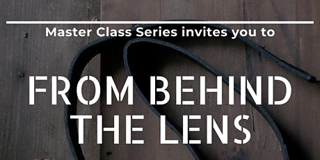Photography Master Class: From Behind the Lens tickets