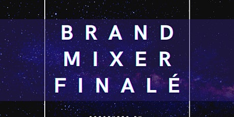 BRAND MIXER V5 FINALE [BRANDS + MODELS + PHOTOS] + ARTIST SHOWCASE tickets