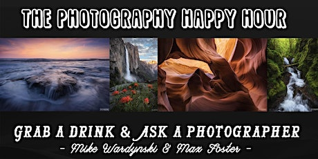 The Photography Happy Hour Featuring Max Foster Hosted by Mike Wardynski biglietti