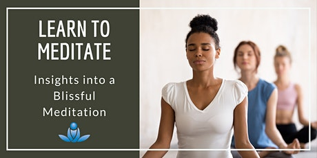 Learn to Meditate: Insights into a Blissful Meditation tickets