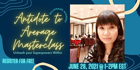 Antidote to Average Masterclass: Unleash Your Superpowers Within tickets