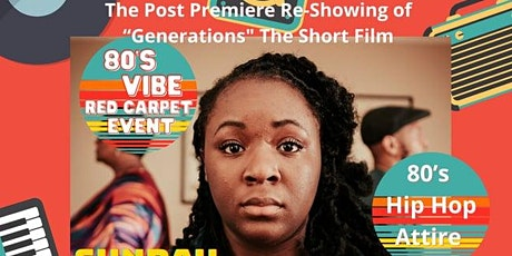 """The Post  Premiere Re-Showing of """"Generations,""""Short Film 80s Vibe Event tickets"""