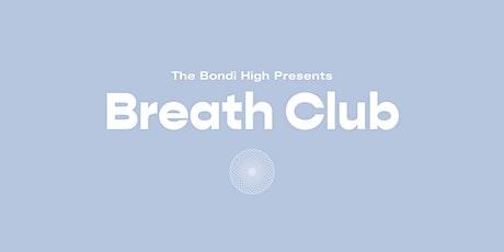 The Bondi High Breath Club tickets