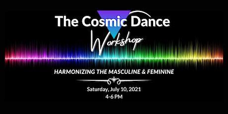 The Cosmic Dance - Harmonizing the Masculine & Feminine tickets