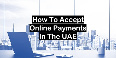 How to accept online payments in the UAE tickets