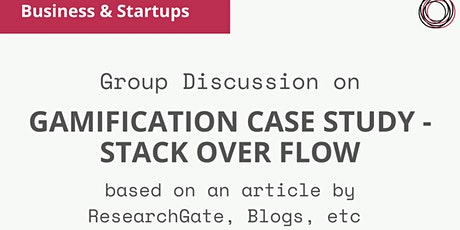 Group Discussion on 'Gamification case study - Stack Overflow' tickets