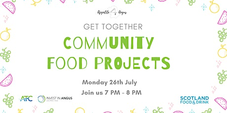 Appetite for Angus- Community Food Projects Get Together tickets