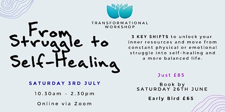From Struggle To Self-Healing - Transformational Workshop tickets