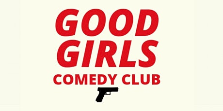 Good Girls Comedy Club billets