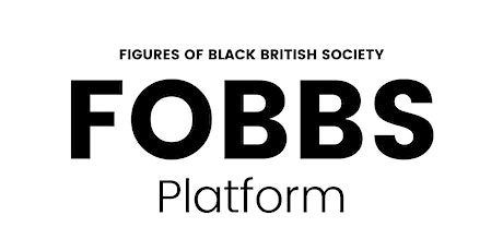 What is the Figures Of Black British Society (FOBBS) project? tickets