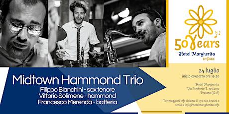 "Amalfi Coast - Hotel Margherita in Jazz ""Midtown Hammond Trio"" biglietti"