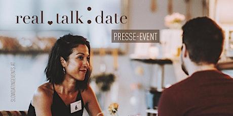 Real Talk Date PRESSE EVENT (27-42 Jahre) Tickets