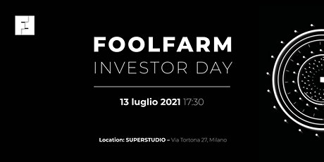 FoolFarm Investor Day H1 2021 biglietti