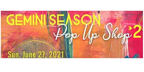 GEMINI SEASON POP-UP SHOP 2 tickets