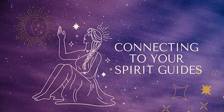 Connecting to Your Spirit Guides Meditation & Workshop tickets