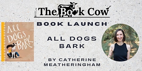 Book Launch - All Dogs Bark with Catherine Meatheringham tickets