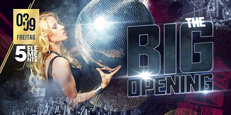 THE BIG OPENING - 5 ELEMENTS tickets