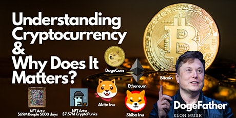 Understanding Cryptocurrency & why does it matters? tickets