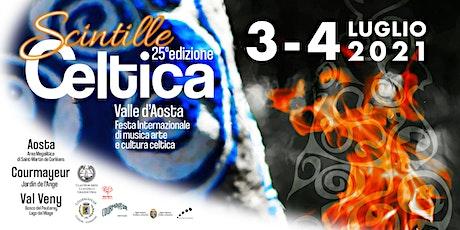 SCINTILLE - 25° EDIZIONE CELTICA Valle d'Aosta tickets