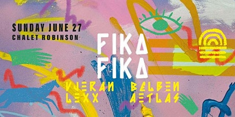 FIKA FIKA ❂  JUNE 27 tickets