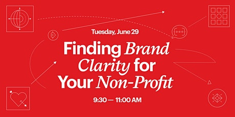 Finding Brand Clarity for Your Non-Profit tickets
