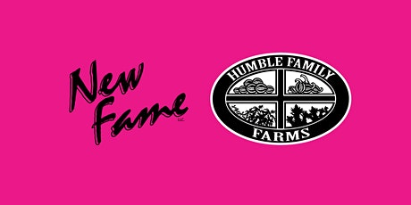 New Fame x Humble Family Farms Unite tickets