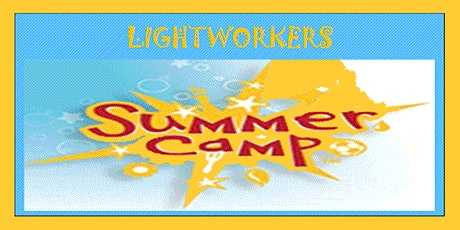 Copy of 10th Annual Lightworker Summer Camp - in person tickets