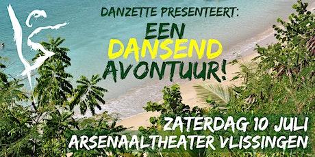 Dansschool Danzette presenteert: EEN DANSEND AVONTUUR! tickets