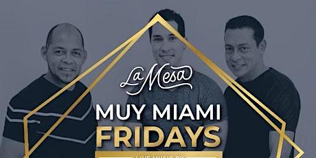 "MUY MIAMI FRIDAYS"" LA MESA MIAMI tickets"