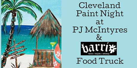 Cleveland Summer Paint Night at PJ McIntyres with Barrio Food Truck tickets