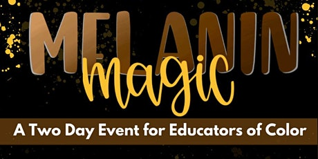 Second Annual Melanin Magic Conference for Educators tickets