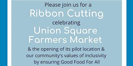 Union Square Farmers Market Ribbon Cutting Ceremony tickets