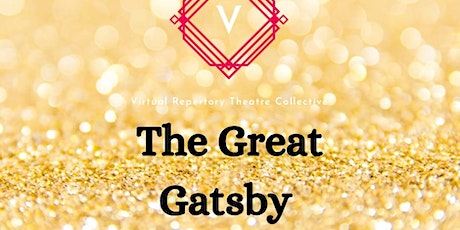 The Great Gatsby performed by Virtual Repertory Theatre Collective tickets