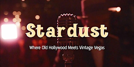 Stardust - Where Old Hollywood Meets Vintage Vegas tickets