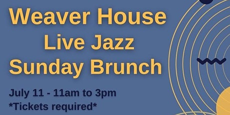 Sunday Brunch at Weaver House tickets