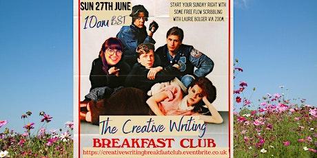 The Creative Writing Breakfast Club Sunday 27th June 2021 tickets