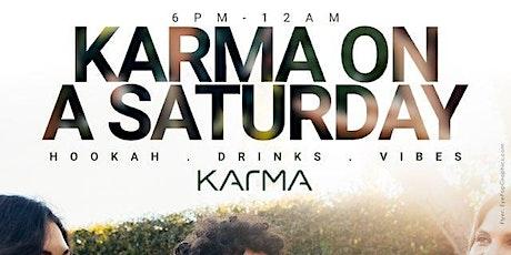 KARMA SATURDAYS  6PM-12AM tickets