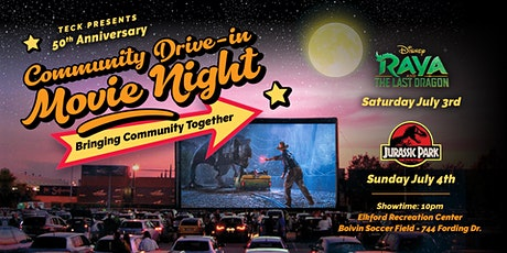 Teck presents 50th Anniversary Community Drive-In Movie Night Elkford RAYA tickets