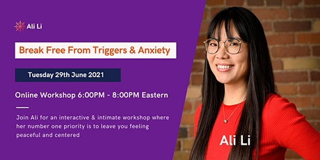 Break Free From Triggers & Anxiety - (Online Workshop) tickets