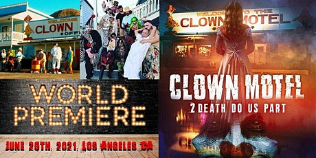 World Premiere - Clown Motel : 2 Death Do Us Part tickets