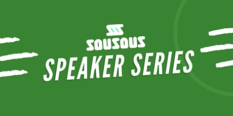 The SouSous Tech Speaker Series tickets