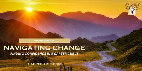 Navigating Change: Finding Confidence in a Career Curve tickets