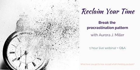 Reclaim Your Time! Break the Procrasination Pattern Tickets