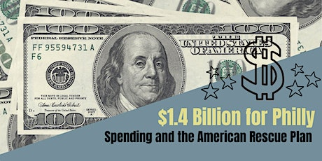 $1.4 Billion for Philly:  Spending and the  American Rescue Plan tickets