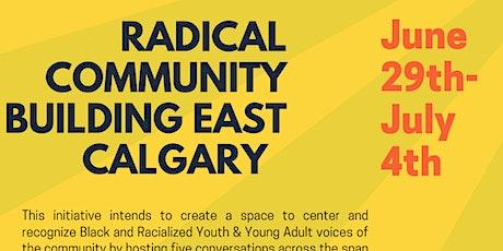 Radical Community Building East Calgary tickets