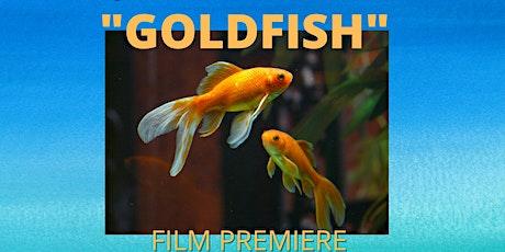 GOLDFISH Premiere tickets